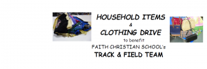 Household Items & Clothing Drive to benefit Faith Christian School's Track & Field Team